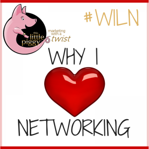 Why I Love Networking #WILN